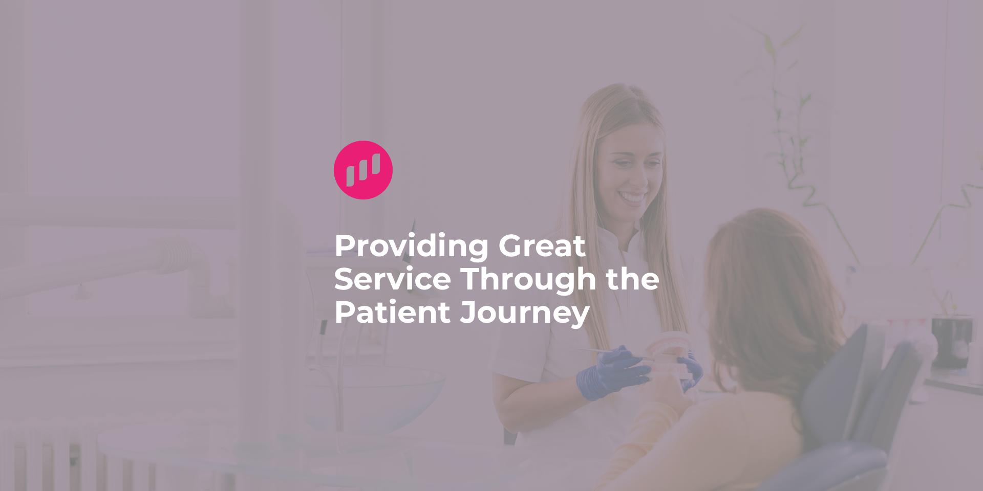 ProvidingGreat Service Through the Patient Journey